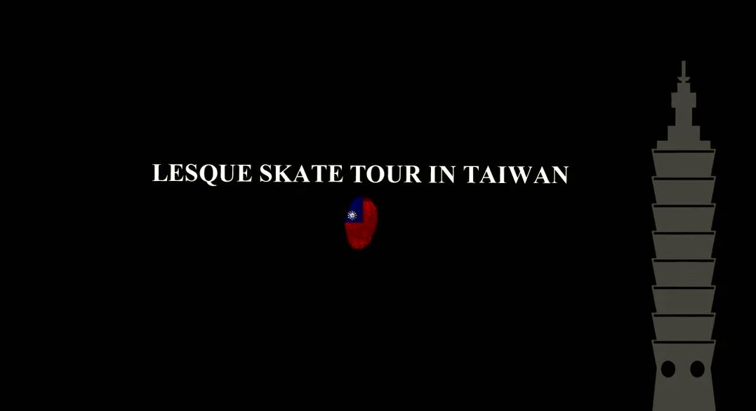 LESQUE SKATE TOUR IN TAIWAN